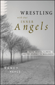 Wrestling with Our Inner Angels: Faith, Mental Illness, and the Journey to Wholeness (0470455411) cover image