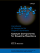 Handbook of Reagents for Organic Synthesis, Catalyst Components for Coupling Reactions (0470518111) cover image