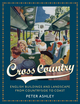 Cross Country: English Buildings and Landscape From Countryside to Coast (0470686111) cover image