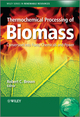 Thermochemical Processing of Biomass: Conversion into Fuels, Chemicals and Power (0470721111) cover image