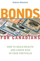 Bonds for Canadians: How to Build Wealth and Lower Risk in Your Portfolio (0470836911) cover image