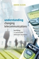 Understanding Changing Telecommunications: Building a Successful Telecom Business (0470868511) cover image