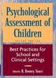 Psychological Assessment of Children: Best Practices for School and Clinical Settings, 2nd Edition (0471193011) cover image