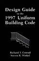 Design Guide to the 1997 Uniform Building Code (0471236411) cover image