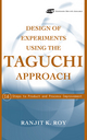 Design of Experiments Using The Taguchi Approach: 16 Steps to Product and Process Improvement (0471361011) cover image