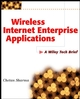 Wireless Internet Enterprise Applications: A Wiley Tech Brief  (0471437611) cover image