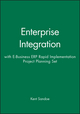 Enterprise Integration, 1e with E-Business ERP Rapid Implementation Project Planning Set (0471459011) cover image