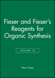Fieser and Fieser's Reagents for Organic Synthesis, Volume 16 (0471527211) cover image