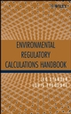 Environmental Regulatory Calculations Handbook (0471671711) cover image
