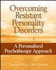 Overcoming Resistant Personality Disorders: A Personalized Psychotherapy Approach (0471717711) cover image