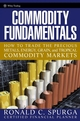 Commodity Fundamentals: How To Trade the Precious Metals, Energy, Grain, and Tropical Commodity Markets (0471788511) cover image