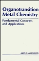 Organotransition Metal Chemistry: Fundamental Concepts and Applications (0471891711) cover image