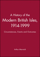 A History of the Modern British Isles, 1914-1999: Circumstances, Events and Outcomes (0631195211) cover image