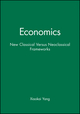 Economics: New Classical Versus Neoclassical Frameworks (0631220011) cover image