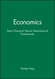Economics: New Classical Versus Neoclassical Frameworks (0631220011) cover image