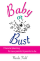 Baby or Bust: Financial Planning for New Parents and Parents-to-be (0731406311) cover image
