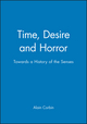 Time, Desire and Horror: Towards a History of the Senses (0745611311) cover image