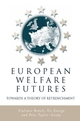 European Welfare Futures: Towards a Theory of Retrenchment (0745618111) cover image