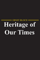 The Heritage of Our Times (0745647111) cover image