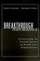 Breakthrough Performance: Accelerating the Transformation of Health Care Organizations (0787952311) cover image