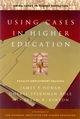 Using Cases in Higher Education : A Guide for Faculty and Administrators (0787953911) cover image