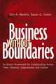 Business Without Boundaries: An Action Framework for Collaborating Across Time, Distance, Organization, and Culture (0787959111) cover image