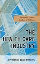 The Health Care Industry: A Primer for Board Members (0787967211) cover image