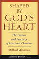 Shaped By God's Heart: The Passion and Practices of Missional Churches (0787971111) cover image