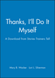 Thanks, I'll Do It Myself: A Download from Stories Trainers Tell (0787973211) cover image
