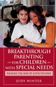 Breakthrough Parenting for Children with Special Needs: Raising the Bar of Expectations (0787980811) cover image