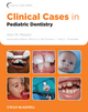 Clinical Cases in Pediatric Dentistry (0813807611) cover image