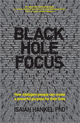 Black Hole Focus: How Intelligent People Can Create a Powerful Purpose for Their Lives (0857085611) cover image