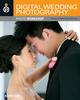 Digital Wedding Photography Photo Workshop (1118014111) cover image