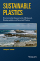 Sustainable Plastics: Environmental Assessments of Biobased, Biodegradable, and Recycled Plastics (1118104811) cover image