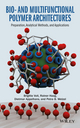 Bio- and Multifunctional Polymer Architectures: Preparation, Analytical Methods, and Applications (1118158911) cover image
