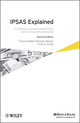 IPSAS Explained: A Summary of International Public Sector Accounting Standards, 2nd Edition (1118368711) cover image