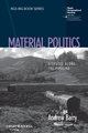 Material Politics: Disputes Along the Pipeline (1118529111) cover image