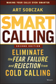 Smart Calling: Eliminate the Fear, Failure, and Rejection from Cold Calling, 2nd Edition (1118588711) cover image