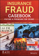 Insurance Fraud Casebook: Paying a Premium for Crime (1118617711) cover image
