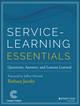 Service-Learning Essentials: Questions, Answers, and Lessons Learned (1118944011) cover image