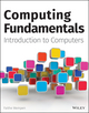 Computing Fundamentals: Introduction to Computers (1119039711) cover image