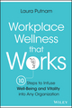 Workplace Wellness that Works: 10 Steps to Infuse Well-Being and Vitality into Any Organization (1119055911) cover image