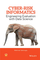 Cyber-Risk Informatics: Engineering Evaluation with Data Science (1119087511) cover image