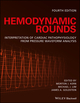 Hemodynamic Rounds: Interpretation of Cardiac Pathophysiology from Pressure Waveform Analysis, 4th Edition (1119095611) cover image