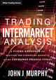 Trading with Intermarket Analysis: A Visual Approach to Beating the Financial Markets Using Exchange-Traded Funds (1119210011) cover image