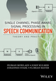 Single Channel Phase-Aware Signal Processing in Speech Communication: Theory and Practice (1119238811) cover image