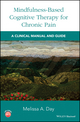 Mindfulness-Based Cognitive Therapy for Chronic Pain: A Clinical Manual and Guide (1119257611) cover image