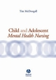 Child and Adolescent Mental Health Nursing (1405128011) cover image