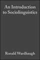 An Introduction to Sociolinguistics, 5th Edition (1405150211) cover image