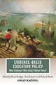 Evidence-Based Education Policy: What Evidence? What Basis? Whose Policy? (1405194111) cover image